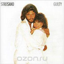 Барбра Стрейзанд,Барри Гибб Barbra Streisand. Guilty