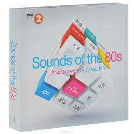 Sounds Of The 80s. Unique Covers Of Classic Hits (2 CD)