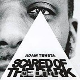 Адам Тенста Adam Tensta. Scared Of The Dark
