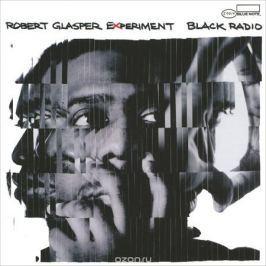 Robert Glasper Experiment. Black Radio