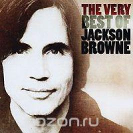 Джексон Браун Jackson Browne. The Very Best Of Jackson Browne (2 CD)
