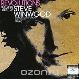 Стив Уинвуд Steve Winwood. Revolutions. The Very Best Of