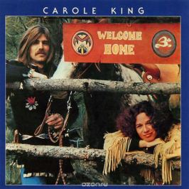 Кэрол Кинг Carole King. Welcome Home