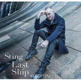 Стинг,Sting Sting. The Last Ship. Deluxe (2 CD)