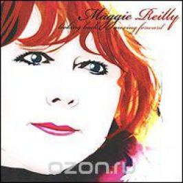 Мэгги Рэйли Maggie Reilly. Looking Back Moving Forward