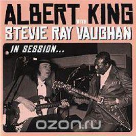Альберт Кинг,Стиви Рэй Воэн Albert King, Stevie Ray Vaughan. In Session. Deluxe Edition (CD + DVD)