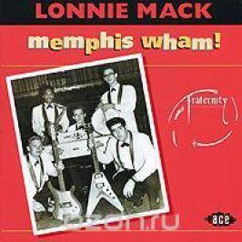 Лонни Мэк Lonnie Mack. Memphis Wham!