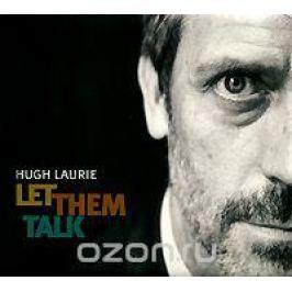Хью Лори Hugh Laurie. Let Them Talk