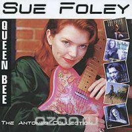 Сью Фолей Sue Foley. Queen Bee. The Antones Collection