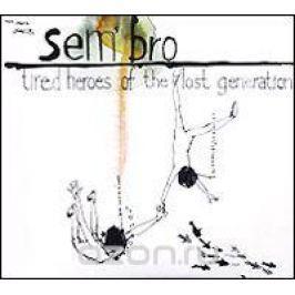 Sem'bro Sem'bro. Tired Heroes Of The Lost Generation