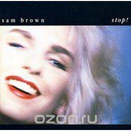 Сэм Браун Sam Brown. Stop!