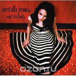 Нора Джонс Norah Jones. Not Too Late (LP)