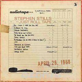Стивен Стиллс Stephen Stills. Just Roll Tape. April 26, 1968 (LP)