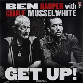Бен Харпер,Чарли Масселуайт Ben Harper With Charlie Musselwhite. Get Up! (LP)