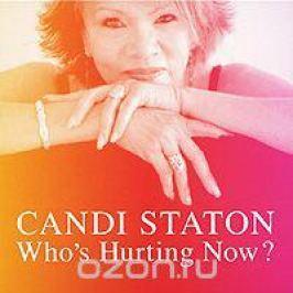 Кэнди Стэтон Candi Staton. Who's Hurting Now?
