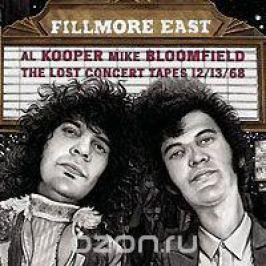 Эл Купер,Майкл Блумфилд,Джонни Уинтер Al Kooper & Mike Bloomfield. Fillmore East. The Lost Concert Tapes 12/13/68