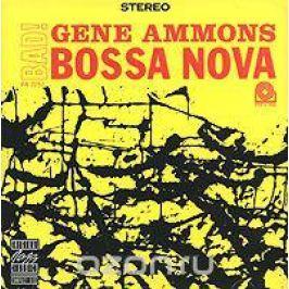 Джин Эммонс Gene Ammons. Bad! Bossa Nova