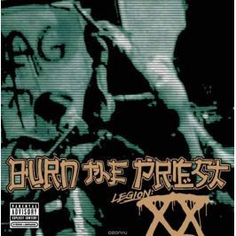 Burn The Priest Burn The Priest. Legion XX (CD)