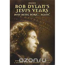 Inside Bob Dylan's Jesus Years: Busy Being Born… Again!