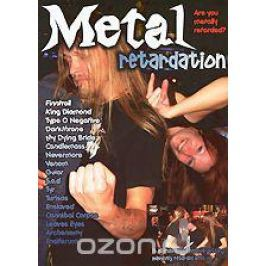 Metal Retardation: Are You Metally Retarded?