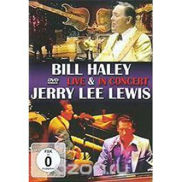 Bill Haley And Jerry Lee Lewis: Live In Concert