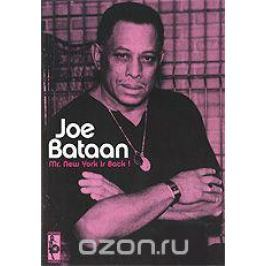 Joe Bataan: Mr. New York Is Back!