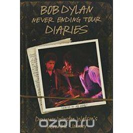 Bob Dylan: Never Ending Tour Diaries
