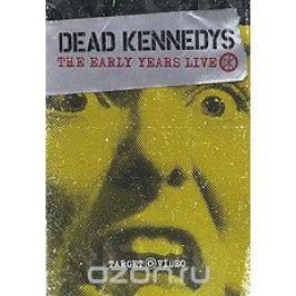 Dead Kennedys: Early Years Live Концерты