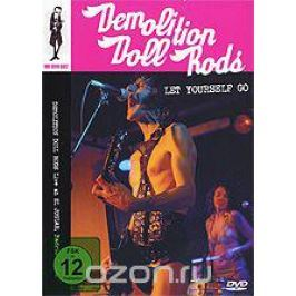 Demolition Doll Rods: Let Yourself Go Концерты