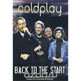 Coldplay: Back To The Start Зарубежный рок. Рок-н-ролл