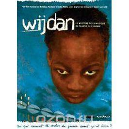 Wijdan: Le Mystere De La Musique De Transe Des Gnawa