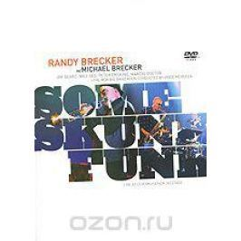 Randy Brecker, Michael Brecker: Some Skunk Funk Концерты