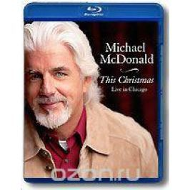 Michael McDonald: This Christmas - Live In Chicago (Blu-ray) Концерты