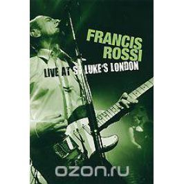 Francis Rossi: Live From St. Luke's London