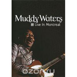 Muddy Waters: Live In Montreal Концерты