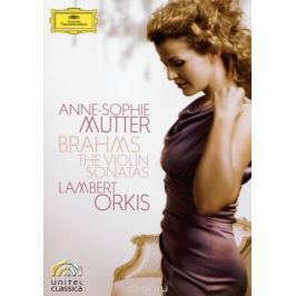 Anne-Sophie Mutter / Lambert Orkis: Brahms - The Violin Sonatas