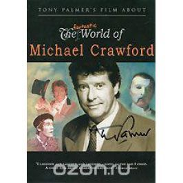 Tony Palmer's Film About The World Of Michael Crawford