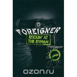 Foreigner: Rockin' At The Ryman