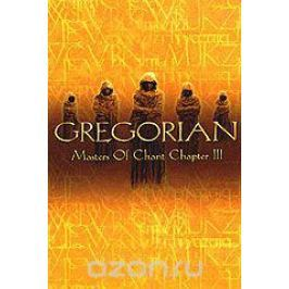Gregorian: Masters Of Chant Chapter III