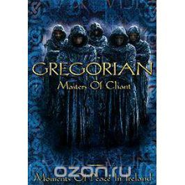 Gregorian: Masters Of Chant. Moments of Peace in Ireland