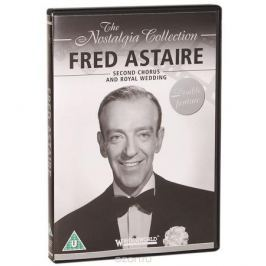 Fred Astaire: Second Chorus And Royal Wedding