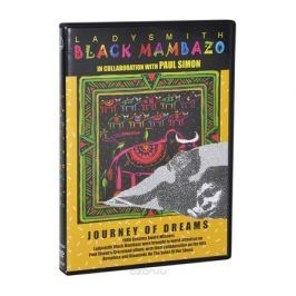 Ladysmith Black Mambazo: Journey Of Dreams