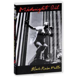 Midnight Oil: Black Rain Fall