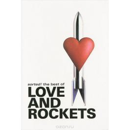 Love And Rockets: Sorted! The Best Of Love And Rockets