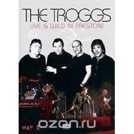 The Troggs: Live & Wild In Preston!