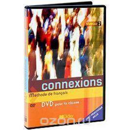 Connexions: Methode De Francais: Livre D'eleve Niveau 2