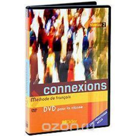 Connexions: Methode De Francais: Livre D'eleve Niveau 2 Обучающие видеопрограммы
