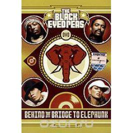 The Black Eyed Peas: Behind The Bridge To Elephunk