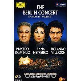 The Berlin Concert: Domingo / Netrebko / Villazon