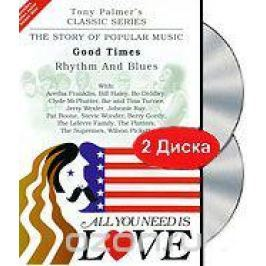Tony Palmer: All You Need Is Love. Vol. 9: Good Times - Rhythm And Blues (2 DVD)